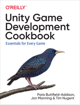 Unity Game Development Cookbook [Book]