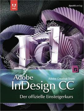 Adobe InDesign CC - der offizielle Einsteigerkurs