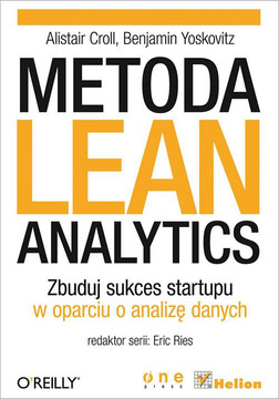 Metoda Lean Analytics. Zbuduj sukces startupu w oparciu o analizę danych