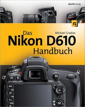 Das Nikon D610 Handbuch