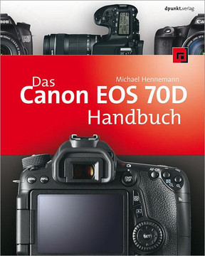 Das Canon EOS 70D Handbuch