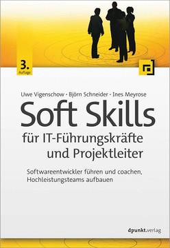 Soft Skills für IT-Führungskräfte und Projektleiter, 3rd Edition