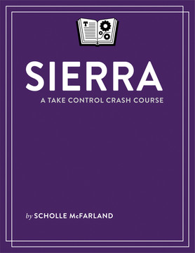 Sierra: A Take Control Crash Course