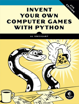 Invent Your Own Computer Games with Python , 4th Edition