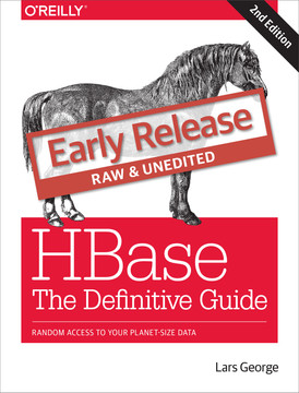 HBase: The Definitive Guide, 2nd Edition [Book]
