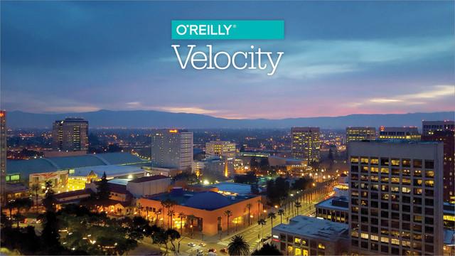 Velocity Conference - San Jose, CA 2018