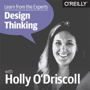 5 Questions on Design Thinking with Holly O'Driscoll