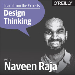 Learn from the Experts about Design Thinking: Naveen Raja