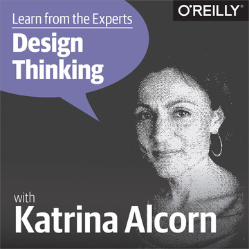 Learn from the Experts about Design Thinking: Katrina Alcorn
