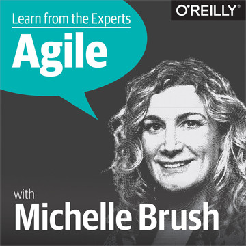 Learn from the Experts about Agile: Michelle Brush