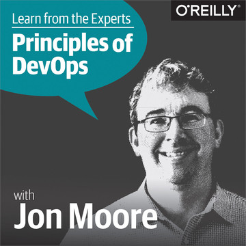 Learn from the Experts about the Principles of DevOps: Jon Moore