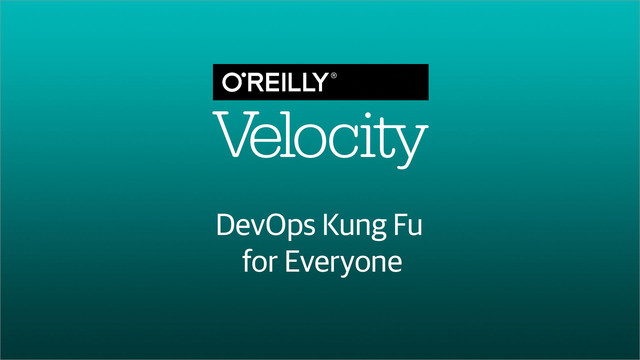 DevOps Kung Fu for Everyone