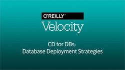 CD for DBs: Database Deployment Strategies