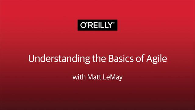 Understanding the Basics of Agile