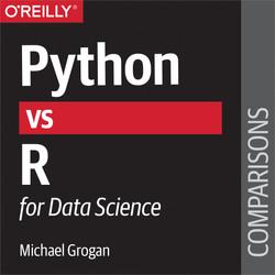 Python vs. R for Data Science
