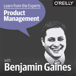 Learn from the Experts about Product Management: Ben Gaines