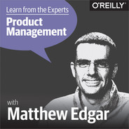 Cover of Learn from the Experts about Product Management: Matthew Edgar