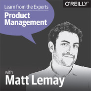 Cover of Learn from the Experts about Product Management: Matt LeMay
