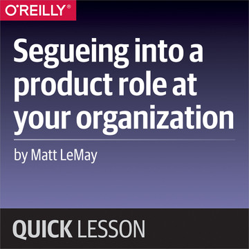 Segueing into a product role at your organization