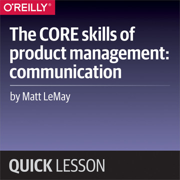 The CORE skills of product management: communication