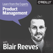 Cover of Learn from the Experts about Product Management: Blair Reeves