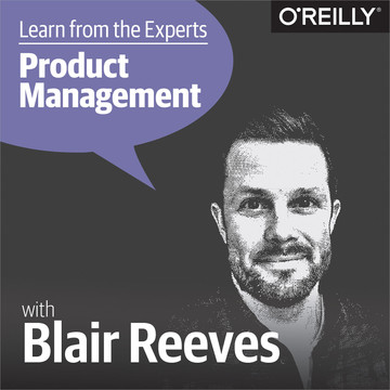 Learn from the Experts about Product Management: Blair Reeves