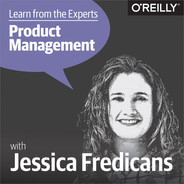 Cover of Learn from the Experts about Product Management: Jessica Fredican