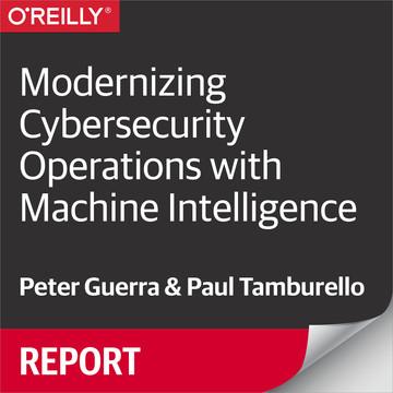 Modernizing Cybersecurity Operations with Machine Intelligence