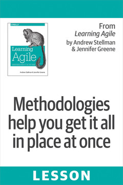 Methodologies help you get it all in place at once