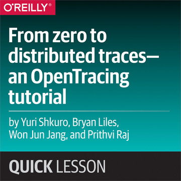 From zero to distributed traces—an OpenTracing tutorial
