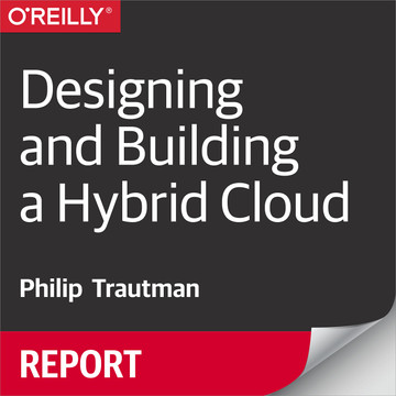 Designing and Building a Hybrid Cloud