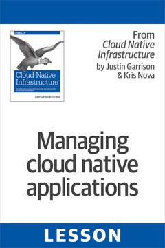 Managing cloud native applications
