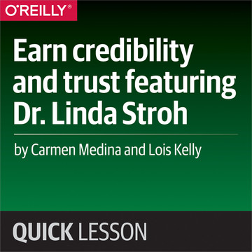 Earn credibility and trust featuring Dr. Linda Stroh
