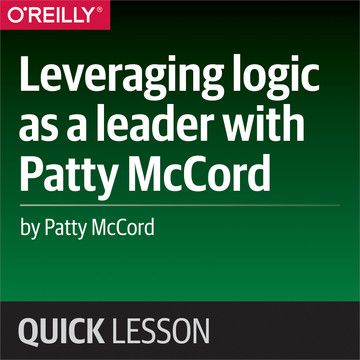 Leveraging logic as a leader with Patty McCord