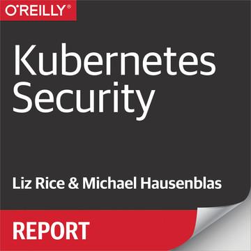Kubernetes Security [Book]