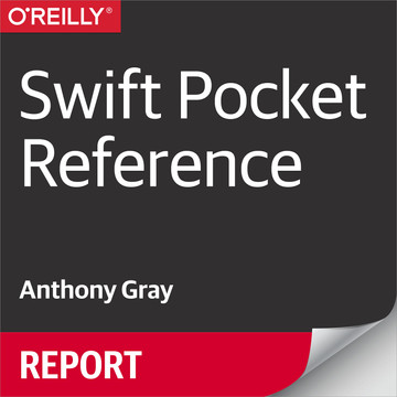 Swift Pocket Reference, 2nd Edition
