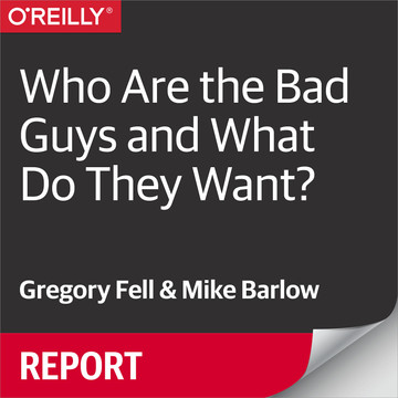 Who Are the Bad Guys and What Do They Want?