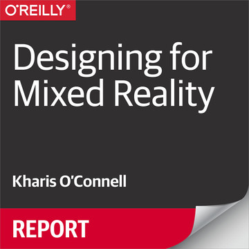 Designing for Mixed Reality