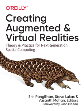 Creating Augmented and Virtual Realities