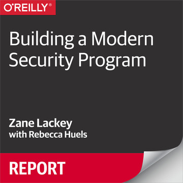 Building a Modern Security Program