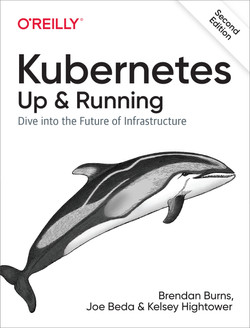 Kubernetes: Up and Running, 2nd Edition