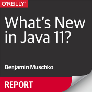 What's New in Java 11? [Book]