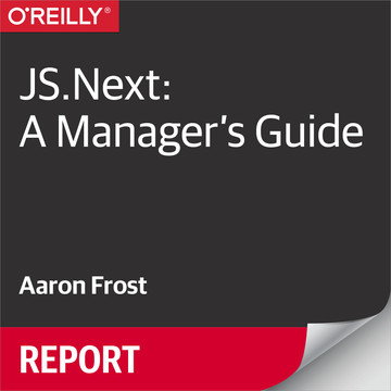 JS.Next: A Manager's Guide, 2nd Edition
