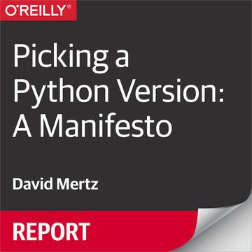 Picking a Python Version: A Manifesto