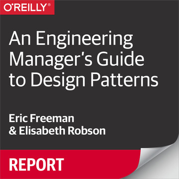 An Engineering Manager's Guide to Design Patterns