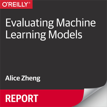 Evaluating Machine Learning Models