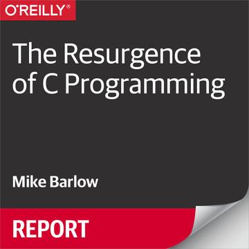 The Resurgence of C Programming