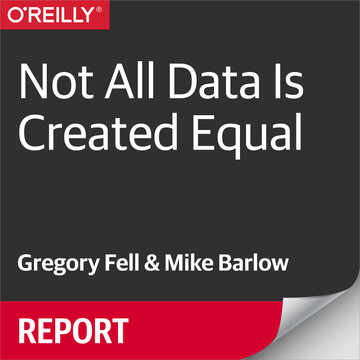 Not All Data Is Created Equal [Book]