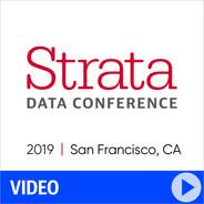 Strata Data Conference 2019 - San Francisco, California