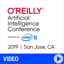 O'Reilly Artificial Intelligence Conference 2019 - San Jose, California